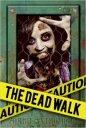 The Dead Walk vol. 1