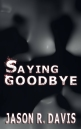 sayinggoodbye