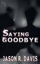 sayinggoodbye